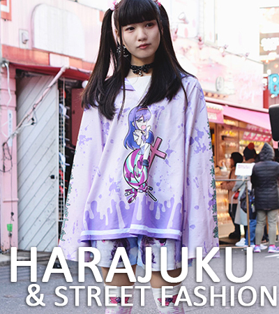 HARAJUKU & STREET FASHION